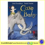 Julia Donaldson & Emily Gravett : Cave Baby นิทานของจูเลีย ผู้แต่ง The Gruffalo
