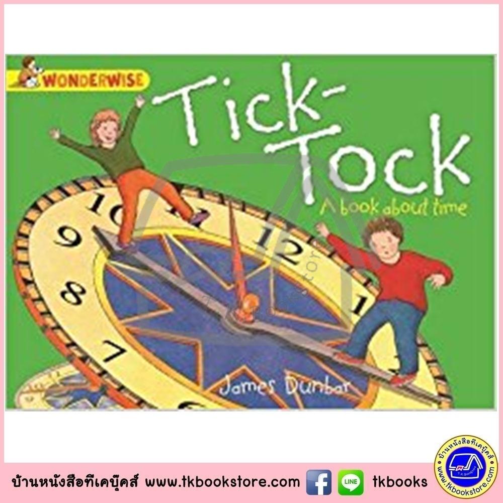 Franklin Watts WonderWise Informative Book : Tick Tock หนังสือชุดมหัศจรรย์ความรู้