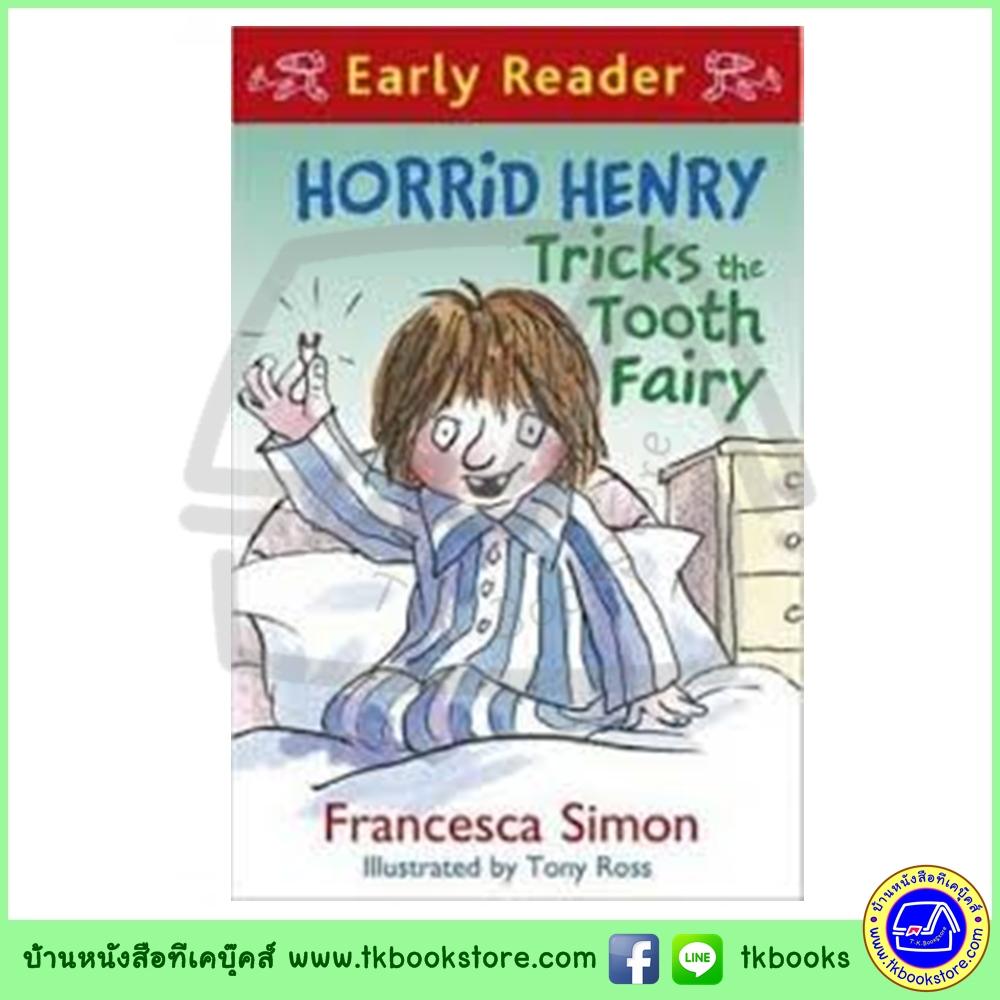 Orion Early Reader : Horrid Henry Tricks the Tooth Fairy วายร้ายเฮนรี่แกล้งนางฟ้าฟันน้ำนม