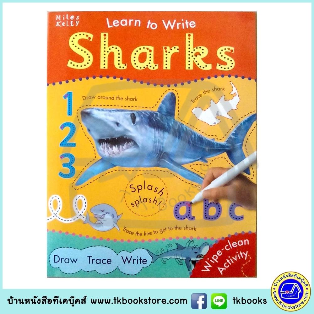 Learn To Write - Wipe Clean Workbook : Sharks : Miles Kelly หนังสือเขียนลบได้ ฝึกกล้ามเนื้อมัดเล็ก ฉลาม