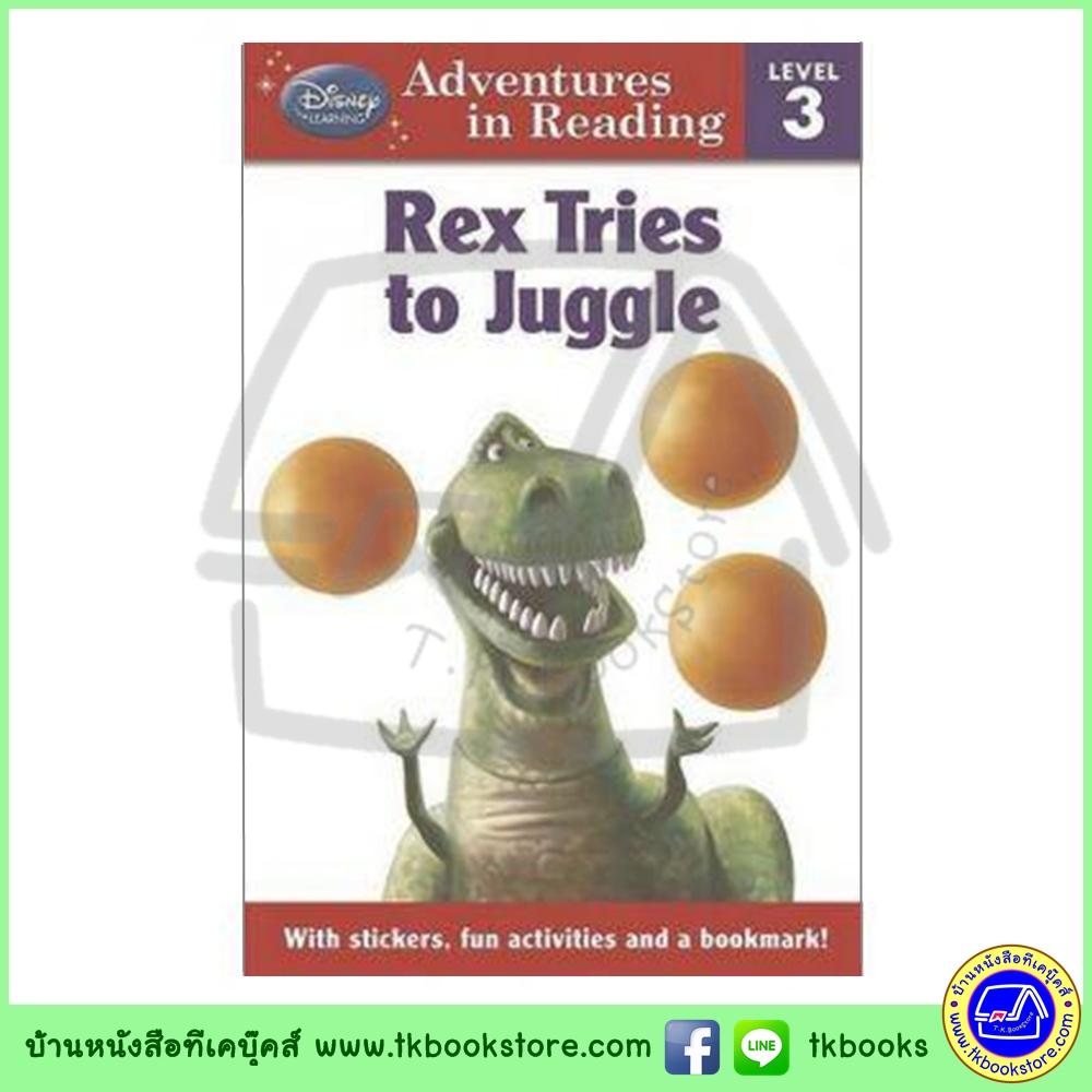 Disney Learning : Level 3 : Toy Story : Rex Tries to Juggle หนังสือหัดอ่านดิสนีย์ ระดับ3 ทอยสตอรี่ เรกซ์พยายามจะเล่นโยนลูกบอล