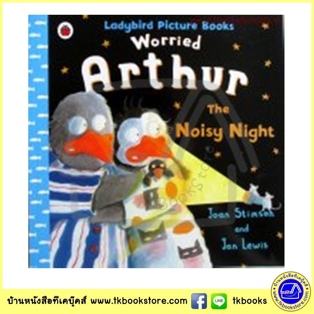 Ladybird Picture Books : Worried Arthur : The Noisy Night นิทานเลดี้เบิร์ด อาร์เธอร์ เพนกวินจอมกังวล