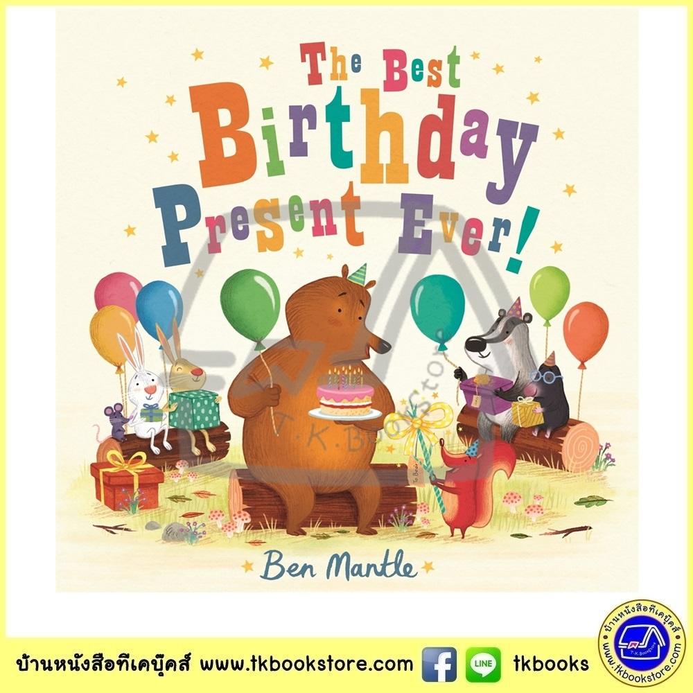 Ben Mantle : The Best Birthday Present Ever ! นิทานภาพ ของขวัญวันเกิดที่วิเศษสุดๆ