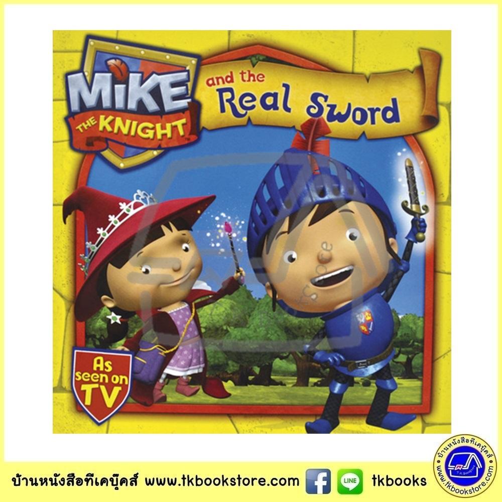 Mike the Knight : Mike and the Real Sword ซีรีย์การ์ตูนดัง อัศวินไมค์ นิทานปกอ่อน