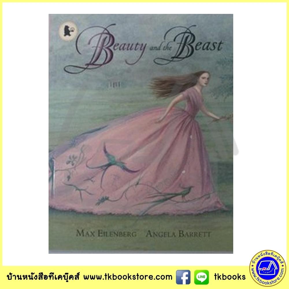 Walker Classic Stories : Beauty and the Beast โฉมงามกับเจ้าชายอสูร เทพนิยายคลาสสิก Max Eilenberg and Angela Barrett