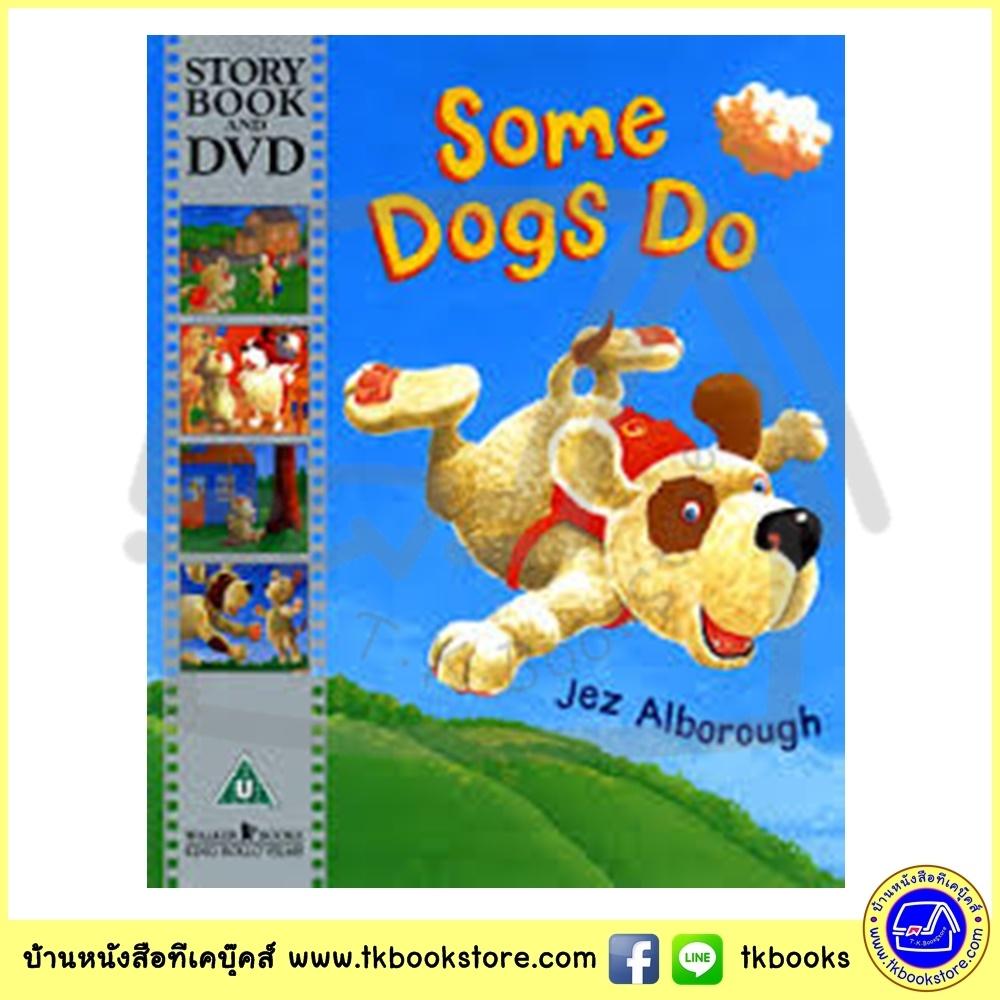 Story Book & DVD : Some Dogs Do : Jez Alborough หนังสือนิทานภาพพร้อมดีวีดี Walker Books