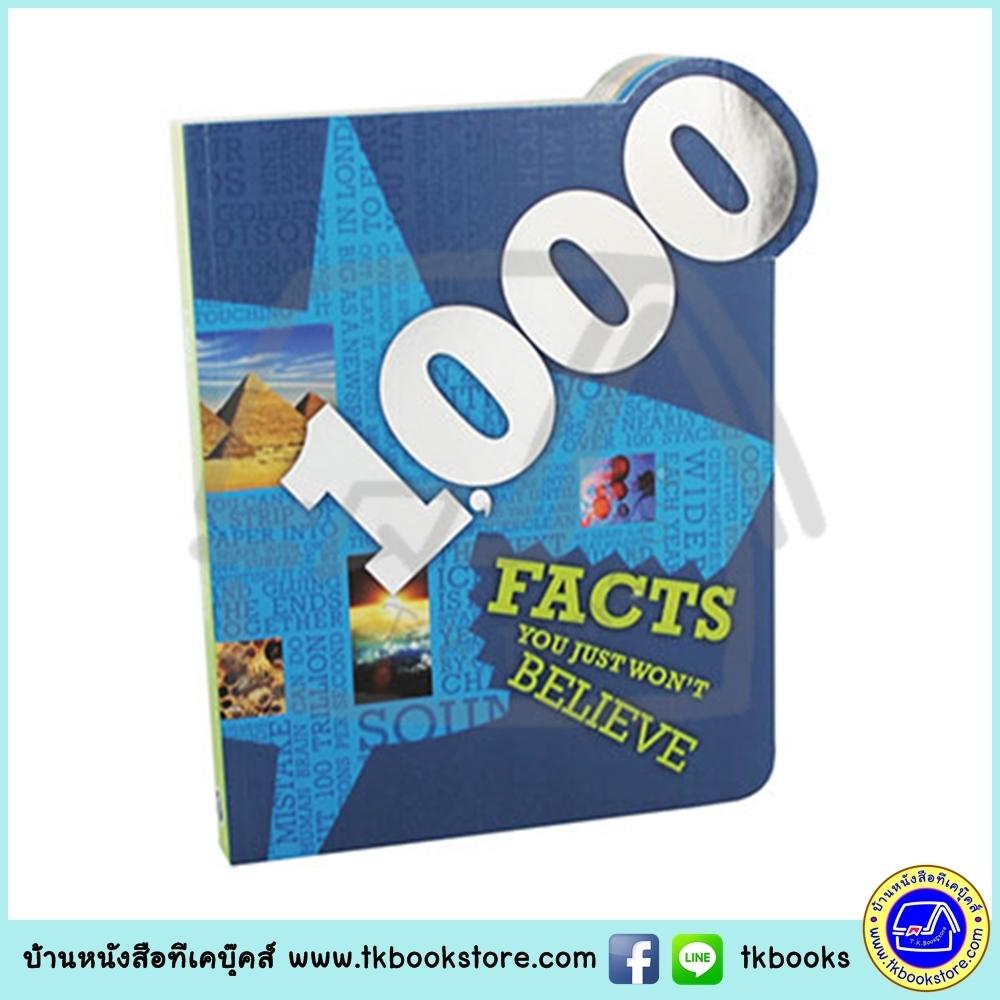 1000 Facts You Just Won't Believe : หนังสือรวมความรู้ 1000 ความจริงที่คุณอาจจะไม่เชื่อ
