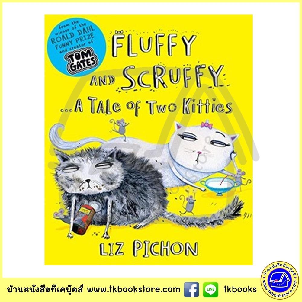 Liz Pichon : Fluffy and Scruffy : Roald Dahl Funny Prize ซีรีย์นิทานของลิซ ผู้แต่ง Tom Gates