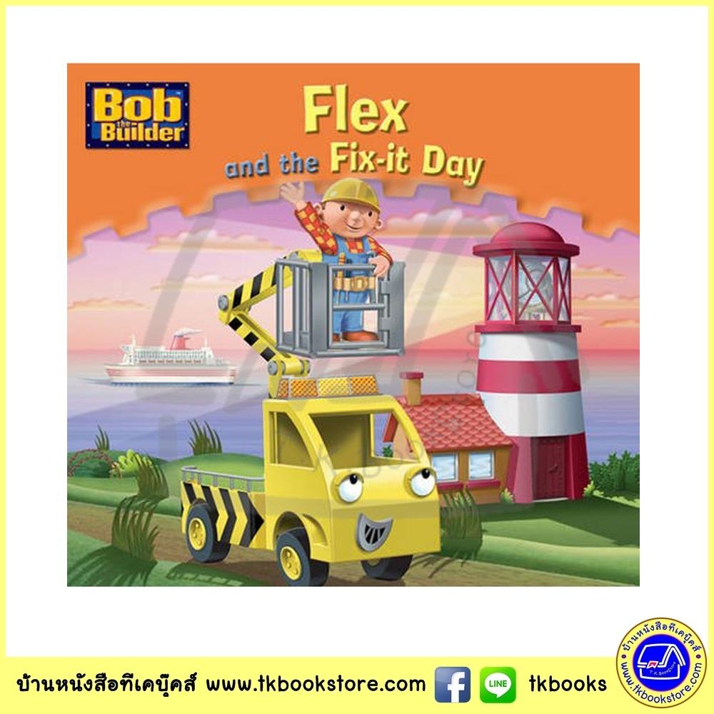 Egmont Bob The Builder - Flex And The Fix-It Day หนังสือกระทัดรัด บ๊อบ เดอะบิวเดอร์