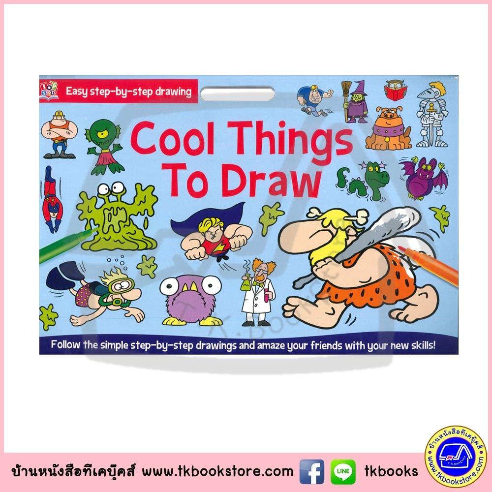 Easy step by step drawing : Cool Things to Draw หนังสือหัดวาดรูปต่างๆ