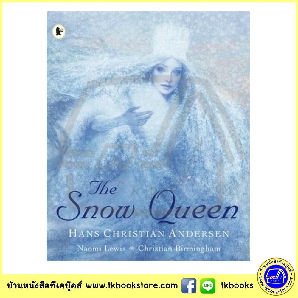 Walker Classic Stories : The Snow Queen เจ้าหญิงหิมะ เทพนิยายคลาสสิก Hans Christian Andersen