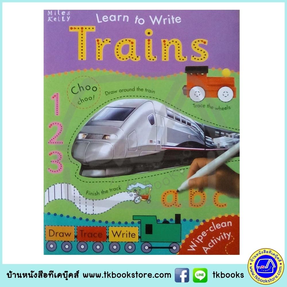 Learn To Write - Wipe Clean Workbook : Trains : Miles Kelly หนังสือเขียนลบได้ ฝึกกล้ามเนื้อมัดเล็ก รถไฟ