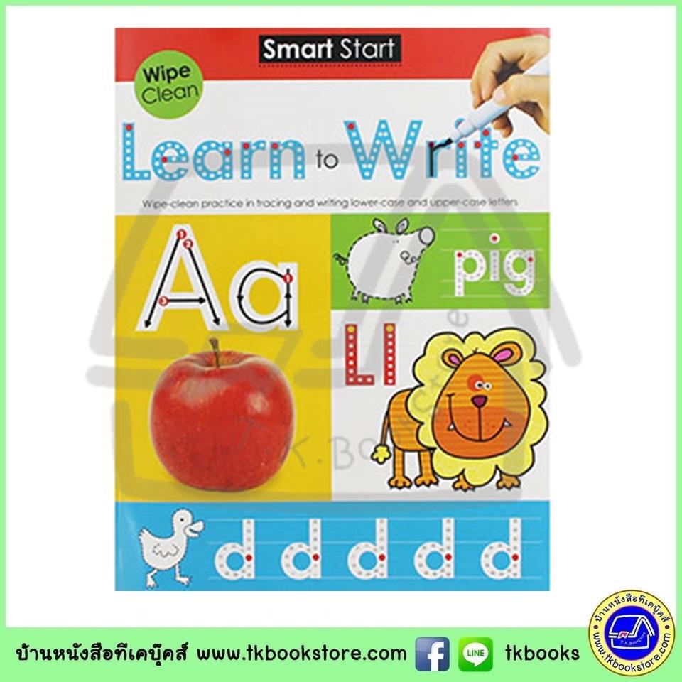 Smart Start : Learn To Write - Wipe Clean Workbook : หนังสือฝึกกล้ามเนื้อมัดเล็ก ฝึกเขียนตัวอักษร