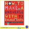 How to Make a Universe from 92 Ingredients : หนังสือความรู้เกี่ยวกับจักรวาล โลกและอวกาศ