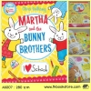 Martha and the Bunny Brothers : I Love School มาร์ธาและพี่น้องกระต่าย ฉันรักโรงเรียน