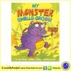 My Monster Smells Gross : Scratchy Sniffy Stinky Whiffy Book ตัวประหลาดมีกลิ่น ปกแข็ง ขำขัน