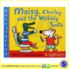 Maisy, Charley and the Wobbly Tooth : A First Experiences Book by Lucy Cousins นิทานภาพของลูซี่ เมซี่ไปหาหมอฟัน