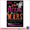 Mary Roach : Packing for MARS : The curious science of life in space : The international bestseller