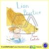 Emma Carlisle : Lion Practice นิทานภาพ ฝึกสิงโต