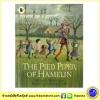 Walker Classic Stories : The Pied Piper of Hamlin ปี่ลายของฮาเมลิน เทพนิยายคลาสสิก Michael Morpurgo and E. C. Clark