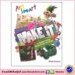 Art Smart : Make It : Creative Textile Projects for Kids รวมโปรเจคเกี่ยวกับการสร้างงานศิลปะประดิษฐจากผ้า
