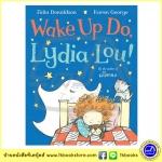 Julia Donaldson & Karen George : Wake Up Do, Lydia Lou! นิทานของจูเลีย ผู้แต่งเรื่อง The Gruffalo
