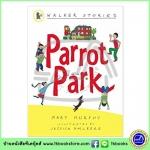 Walker Stories : Parrot Park หนังสือเรื่องสั้นของวอร์คเกอร์ :สวนนกแก้ว