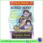 Orion Early Reader : Horrid Henry and the Bogey Babysitter วายร้ายเฮนรี่กับคนดูแลเด็กจอมดุ