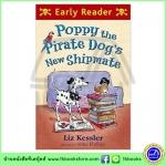 Orion Early Reader : Poppy the pirate dog's new shipmate เพื่อนใหม่ของป๊อปปี้หมาโจรสลัด