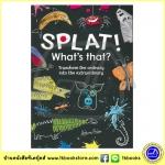 SPLAT ! What's that ? Transform the ordinary into the extraordinary หนังสือส่งเสริมความคิดสร้างสรรค์และจิณตนาการ