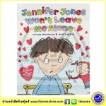Jennifer Jones Won't Leave Me Alone by Frieda Wishinsky นิทานภาพ เจนนิเฟอร์โจนส์ตามผมไม่ห่างเลย