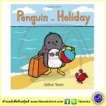 Salina Yoon : Penguin on Holiday นิทานภาพ เพนกวินไปเที่ยว Bloomsbury