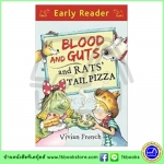 Orion Early Reader : Blood and Guts and Rat's Tail Pizza เลือดและความกล้าหาญและพิซซ่าหน้าหางหนู