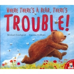 Where there 's a bear, there's Trouble ! ที่ไหนมีหมีที่นั่นมีปัญหา นิทานสำหรับเด็ก Little Tiger Press