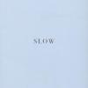 SLOW - In Praise of Slowness เร็วไม่ว่า ช้าให้เป็น [mr04]