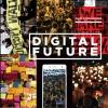 Digital Future: อนาคตเศรษฐกิจ การเมือง วัฒนธรรมใหม่ในยุคดิจิทัล