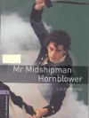 Mr. Midshipman Hornblower By C.S. Forester (Oxford Bookworms Level 4)
