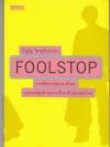 Foolstop การเดินทางแสวงหาตัวตนของคนหนุ่มสาวหลากเชื้อชาติในโลกสมัยใหม่ (ภิญโญ ไตรสุริยธรรมา)