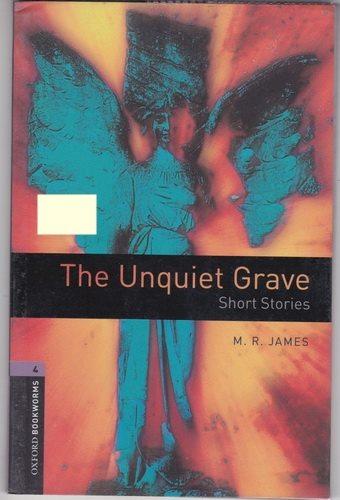 The Unquiet Grave (Short Stories) By M.R. James (Oxford Bookworms Level 4)
