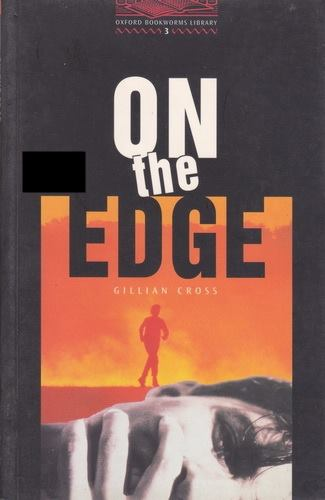 On the Edge By Gillian Cross (Oxford Bookworms Level 3)
