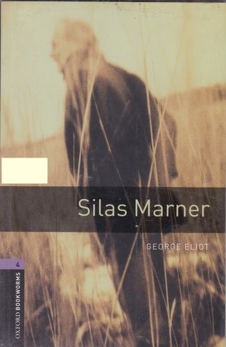Silas Marner By George Eliot (Oxford Bookworms Level 4)