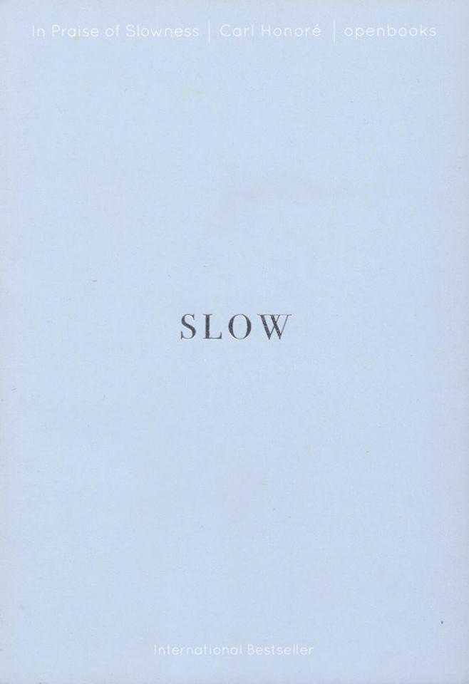 SLOW - In Praise of Slowness เร็วไม่ว่า ช้าให้เป็น