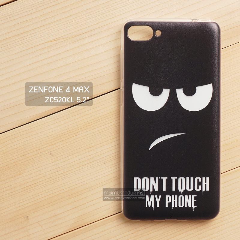 """เคส Zenfone 4 MAX 5.2"""" (ZC520KL) 5.2 นิ้ว เคสนิ่ม TPU พิมพ์ลาย แบบที่ 6 Don't touch my phone"""