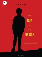 เดอะ บอย ออน เดอะ บริดจ์ (The Boy on the Bridge)
