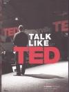 Talk like TED: 9 เคล็ดลับการนำเสนอให้เปี่ยมพลัง ตรึงใจ และสร้างสรรค์