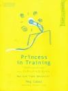 บันทึกของเจ้าหญิง ตอน บันทึกเจ้าหญิงฝึกหัด (Princess in Training) (The Princess Diaries Series #6)