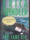 See Jane Die (Stacy Killian #1) (by Erica Spindler)